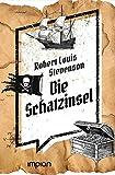Die besten Robert Louis Stevenson Klassische Bücher für Kinder - Die Schatzinsel: Ungekürzte Ausgabe (Impian Jugendklassiker) Bewertungen