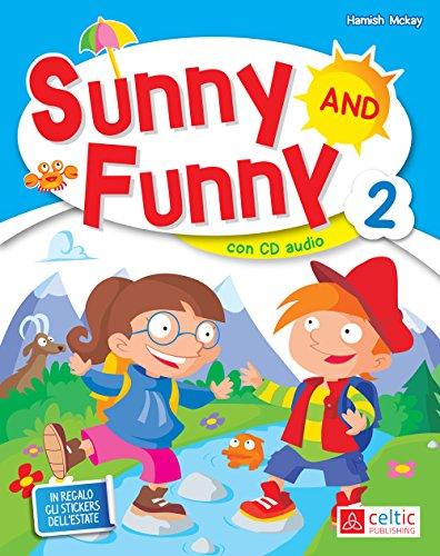 Sunny and Funny. Con CD Audio. Per la Scuola elementare: 2