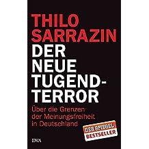 Der neue Tugendterror: ??ber die Grenzen der Meinungsfreiheit in Deutschland by Thilo Sarrazin (2014-02-24)