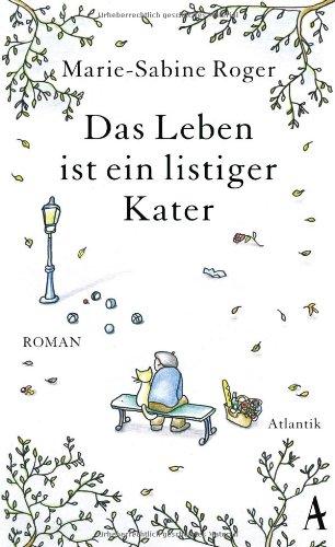 Buchseite und Rezensionen zu 'Das Leben ist ein listiger Kater: Roman' von Marie-Sabine Roger