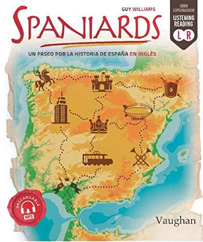 Spaniards: Un paseo por la historia de España en inglés por Guy Williams
