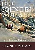 Jack London: Der Sohn des Wolfs (Abenteuererzählungen)