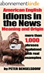 Idioms in the News - 1,000 phrases, r...