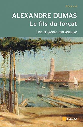 Le fils du forçat par Alexandre Dumas