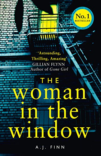 The Woman in the Window: The hottest new release thriller of 2018 and a No. 1 New York Times bestseller (Edge Womens)