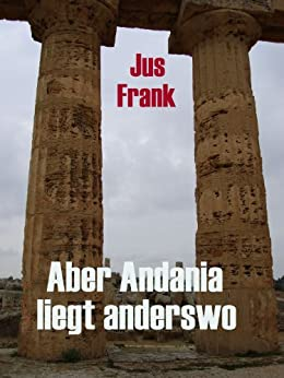 Aber Andania liegt anderswo von [Frank, Jus]