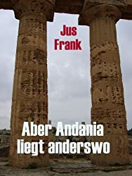 Aber Andania liegt anderswo