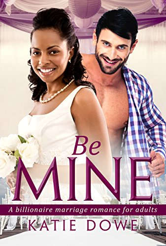 Be Mine: A BWWM Marriage Love Story For Adults