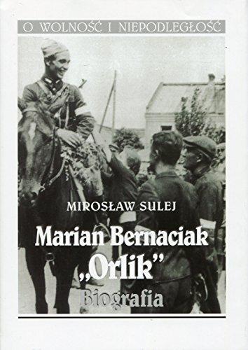 Marian Bernaciak Orlik Biografia
