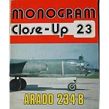 Monogram Close-Up 23: Arado Ar 234 B by J. Richard Smith (1984-06-30)