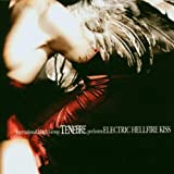 Tenebre: Electric Hellfire Kiss (Audio CD)