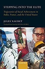 Stepping into the Elite: Trajectories of Social Achievement in India, France and the United States