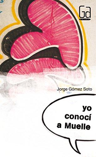 Yo conoci a Muelle / I Knew Muelle par JORGE GOMEZ SOTO