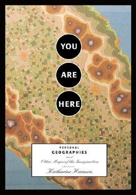 [( By Harmon, Katharine A.( Author )You Are Here: Personal Geographies and Other Maps of the Imagination Paperback Oct- 01-2003 )]