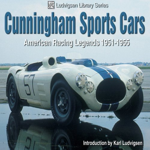 Cunningham Sports Cars: American Racing Legends 1951-1955 1St edition by Ludvigsen, Karl (2003) Paperback - 1951 1952 1953 1954 Car