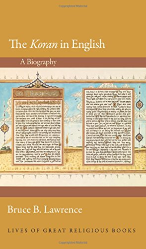 The Koran in English: A Biography (Lives of Great Religious Books, Band 27)