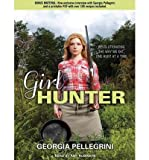 Girl Hunter: Revolutionizing the Way We Eat, One Hunt at a Time (CD-Audio) - Common