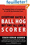 Everyone Hates A Ball Hog But They Al...
