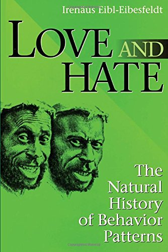 Love and Hate: The Natural History of Behavior Patterns (Foundations of Human Behavior)