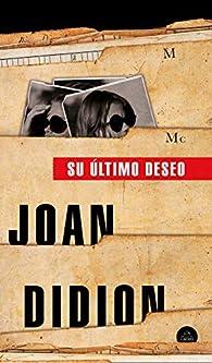 Su último deseo par Joan Didion
