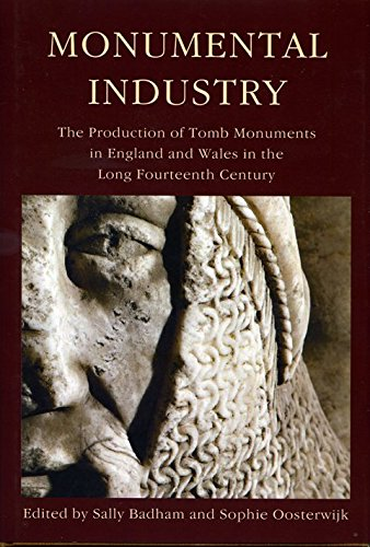Monumental Industry: The Production of Tomb Monuments in England and Wales in the Long Fourteenth Century