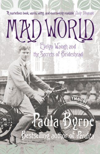 Mad World: Evelyn Waugh and the Secrets of Brideshead (TEXT ONLY) (English Edition) di Paula Byrne