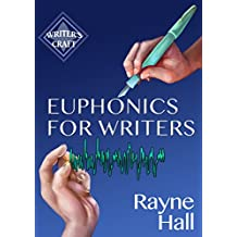 Euphonics For Writers: Professional Techniques for Fiction Authors (Writer's Craft Book 15) (English Edition)