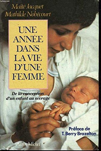 Une Année dans la vie d'une femme : De la conception d'un enfant au sevrage par Jacquet, Mathilde Nobécourt