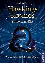 Hawkings Kosmos einfach erklärt: Vom Urknall zu den Schwarzen Löchern