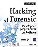 Hacking et Forensic - Développez vos propres outils en Python (2e édition)