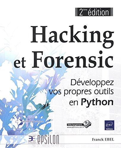 Hacking et Forensic - Développez vos pr...