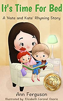 It's Time For Bed: *perfect Bedtime Story For Babies And Toddlers, Ages 0-3 (nate And Kate Rhyming Series Book 1) por Elizabeth Coronel Osorio epub