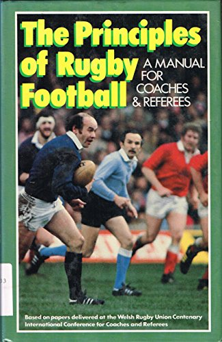 Principles of Rugby Football: Manual for Coaches and Referees por John Dawes