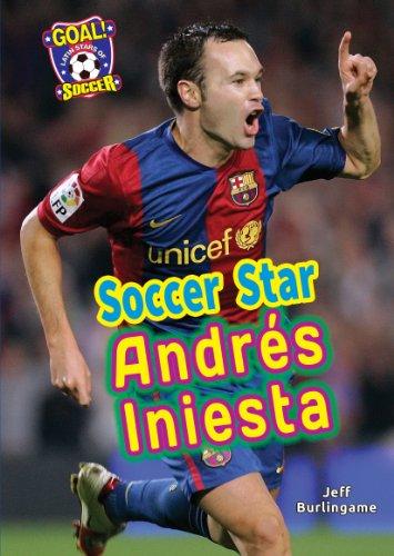 Soccer Star Andres Iniesta (Goal! Latin Stars of Soccer) par Jeff Burlingame