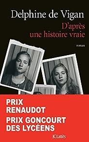 D'après une histoire vraie - Prix Renaudot et Prix Goncourt des Lycéens