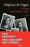 D'après une histoire vraie : roman | Vigan, Delphine de (1966-....). Auteur