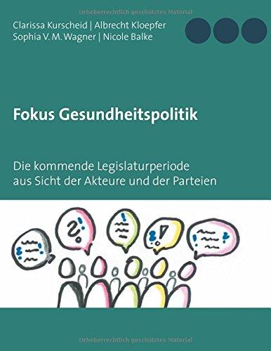 Fokus Gesundheitspolitik: Die kommende Legislaturperiode aus Sicht der Akteure und der Parteien