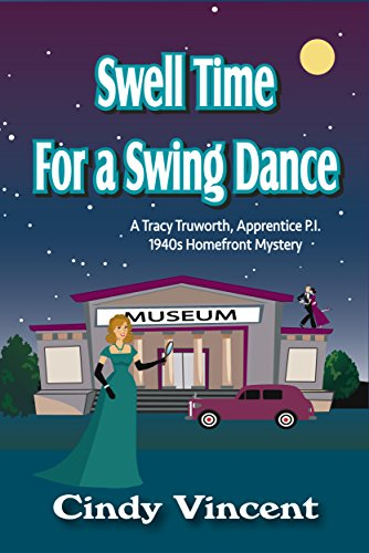 Swell Time for a Swing Dance (A Tracy Truworth, Apprentice P.I., 1940s Homefront Mystery Book 2) (English Edition) 1940 S Swing