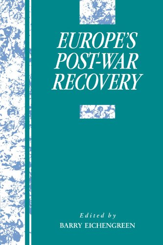 Europe's Post-War Recovery (Studies in Macroeconomic History)