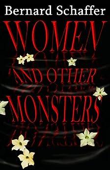 Women and Other Monsters (English Edition) von [Schaffer, Bernard]
