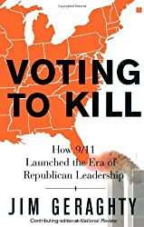 Voting to Kill: How 9/11 Launched the Era of Republican Leadership by Jim Geraghty (2006-09-19)