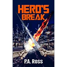Hero's Break (A Superhero Series - Book 1) (Wrong Place, Wrong Time)