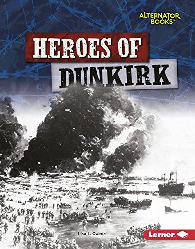 Heroes of Dunkirk (Alternator Books: Heroes of World War II)