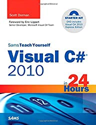Sams Teach Yourself Visual C# 2010 in 24 Hours: Complete Starter Kit (Sams Teach Yourself...in 24 Hours)