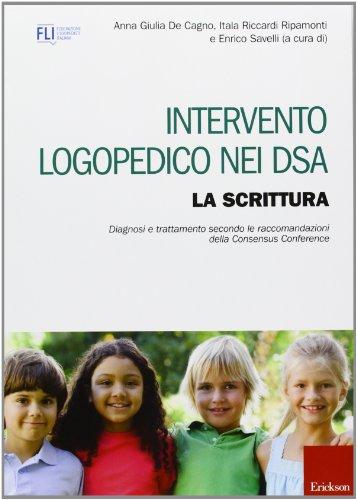 Intervento logopedico nei DSA. La scrittura. Diagnosi e trattamento secondo le raccomandazioni della Consensus Conference