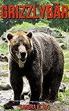 Kinderbuch: Erstaunliche Fakten & Bilder über Grizzlybär