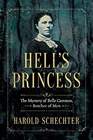 Hell's Princess: The Mystery of Belle Gunness, Butcher of Men [Kindle in Mot