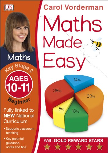 Maths Made Easy Ages 10-11 Key Stage 2 Beginner (Carol Vorderman's Maths Made Easy)