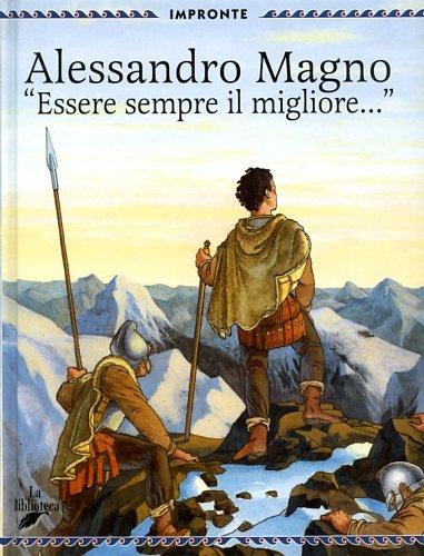 Alessandro Magno. Essere sempre il migliore