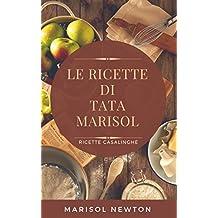 Le ricette di Tata Marisol (Italian Edition)